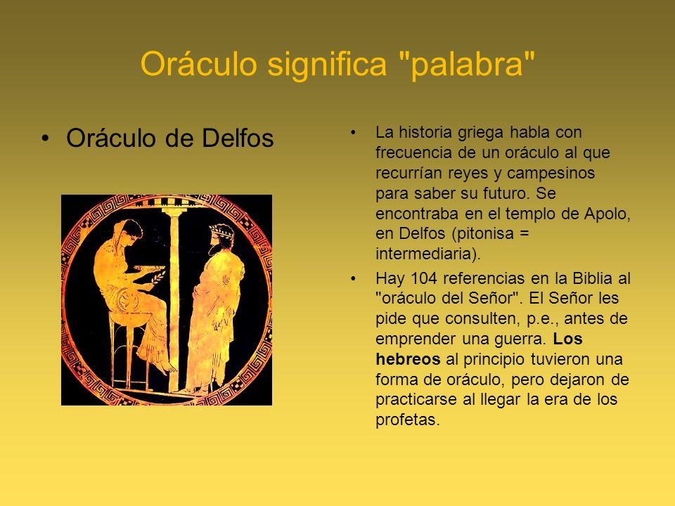 Oráculo significa palabra Oráculo de Delfos La historia griega habla con frecuencia de un oráculo al que recurrían reyes y campesinos para saber su futuro.