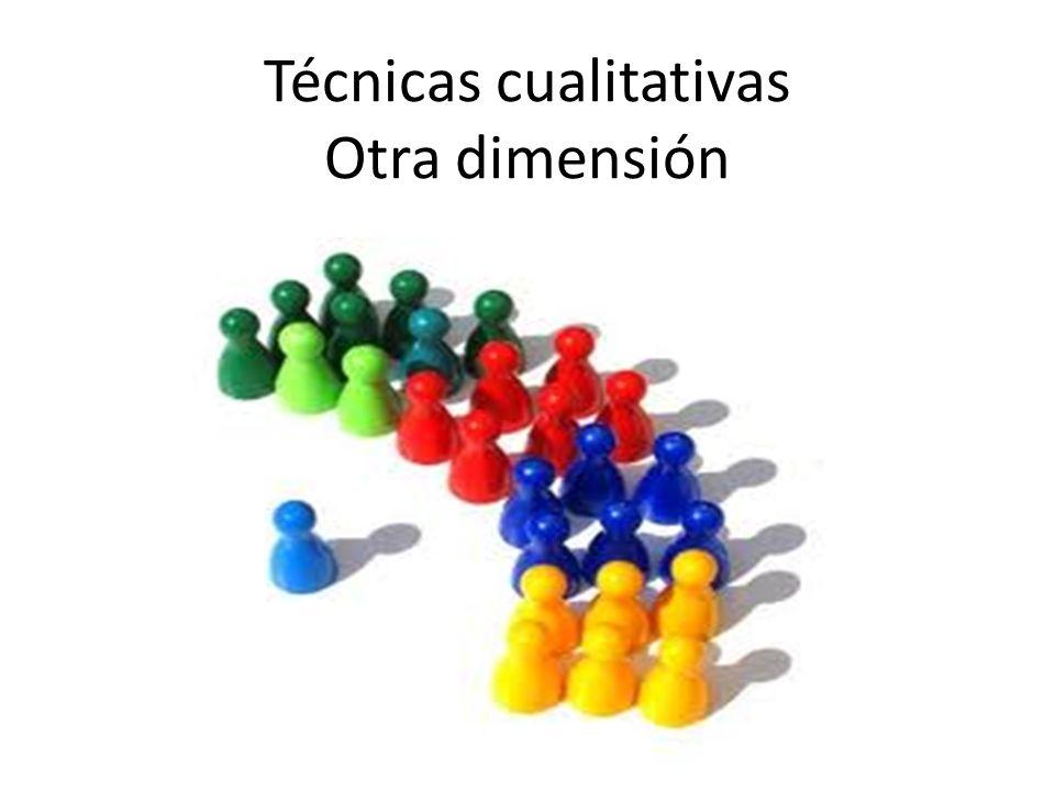 Técnicas cualitativas Otra dimensión