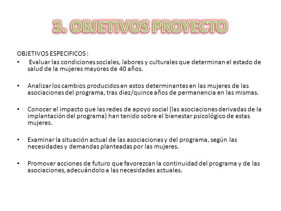 OBJETIVOS ESPECIFICOS : Evaluar las condiciones sociales, labores y culturales que determinan el estado de salud de la mujeres mayores de 40 años.