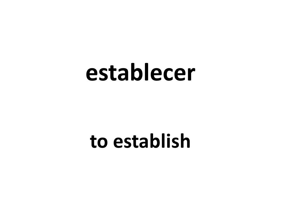 establecer to establish
