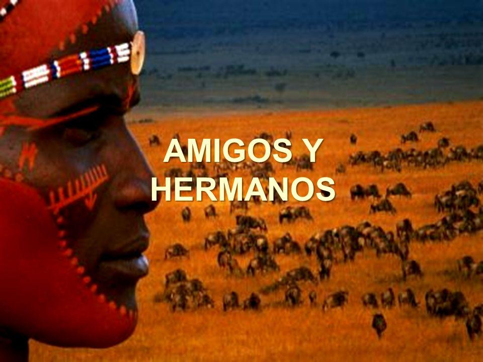 AMIGOS Y HERMANOS