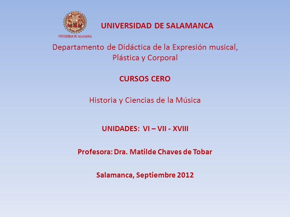 UNIVERSIDAD DE SALAMANCA Departamento de Didáctica de la Expresión musical, Plástica y Corporal CURSOS CERO Historia y Ciencias de la Música UNIDADES: