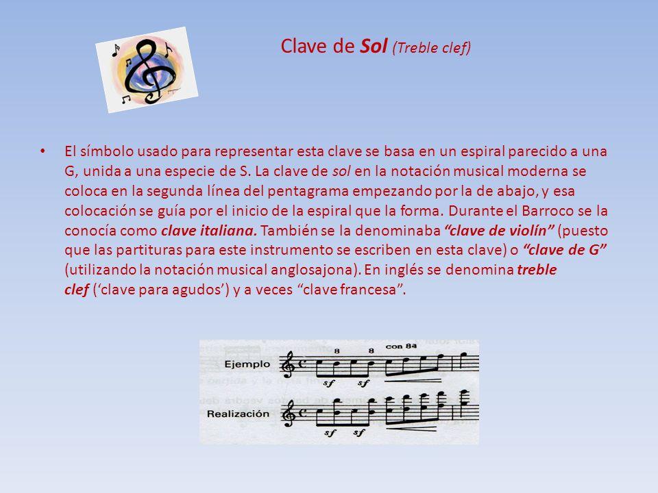 Clave de Sol (Treble clef) El símbolo usado para representar esta clave se basa en un espiral parecido a una G, unida a una especie de S. La clave de