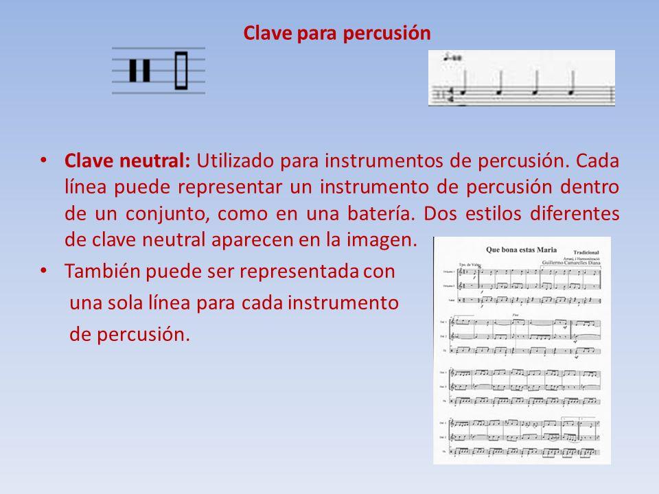 Clave para percusión Clave neutral: Utilizado para instrumentos de percusión. Cada línea puede representar un instrumento de percusión dentro de un co