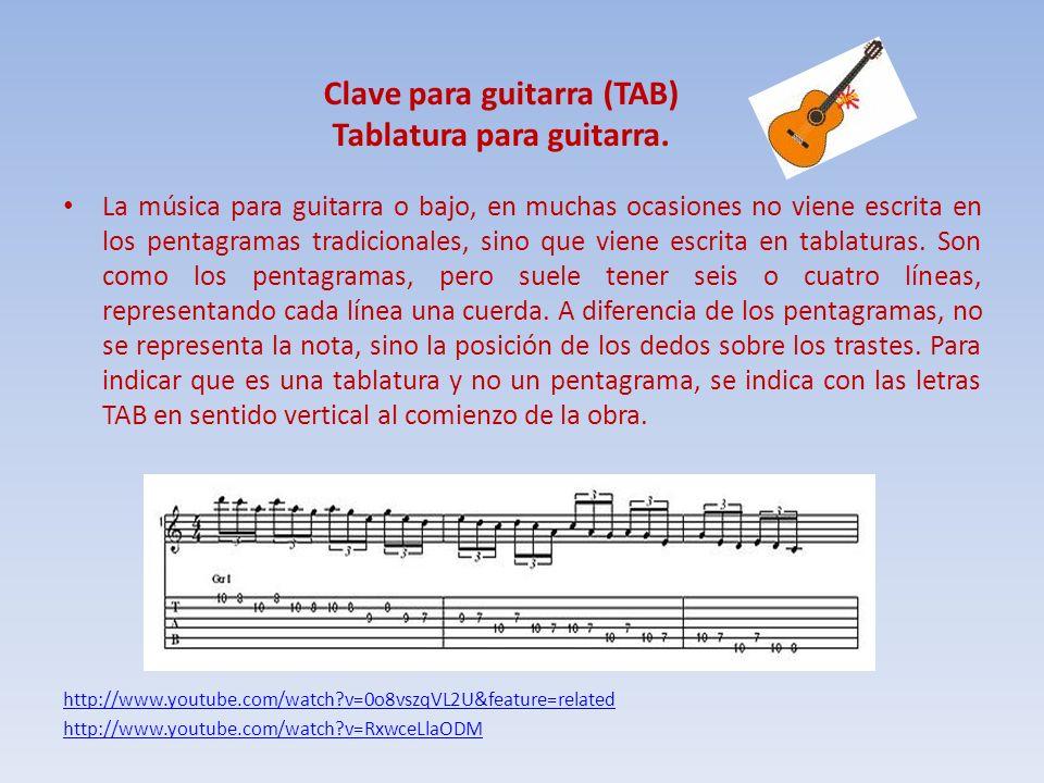 Clave para guitarra (TAB) Tablatura para guitarra. La música para guitarra o bajo, en muchas ocasiones no viene escrita en los pentagramas tradicional
