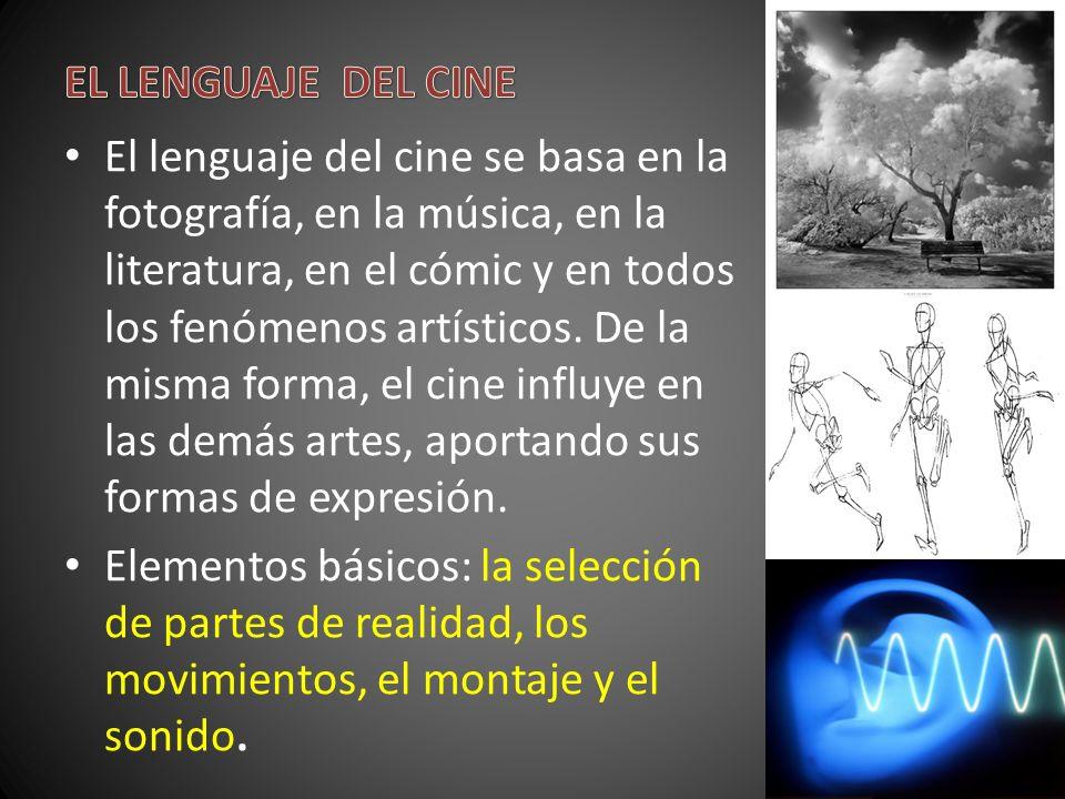 El lenguaje del cine se basa en la fotografía, en la música, en la literatura, en el cómic y en todos los fenómenos artísticos.