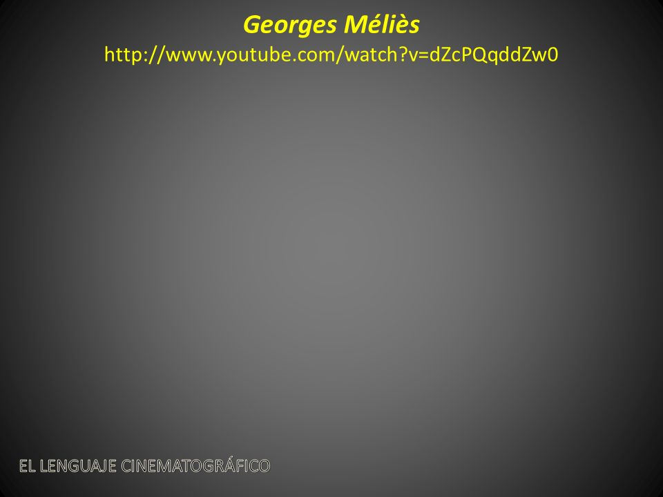 Georges Méliès http://www.youtube.com/watch?v=dZcPQqddZw0