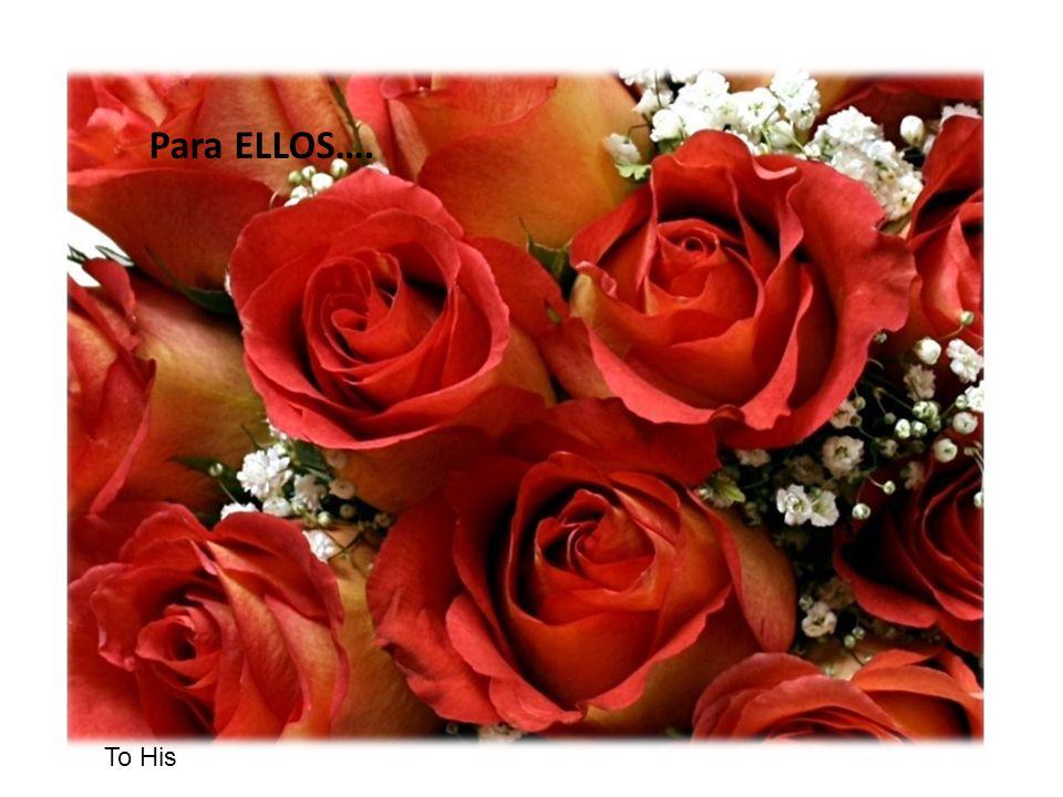 Para ELLOS…. To His