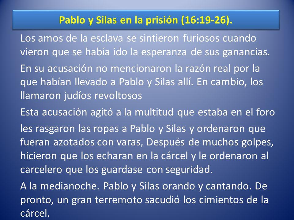 La conversión del carcelero (16:27-34).