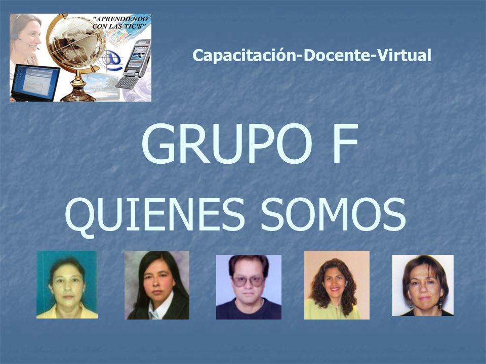GRUPO F Capacitación-Docente-Virtual F QUIENES SOMOS