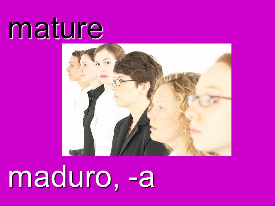 mature maduro, -a