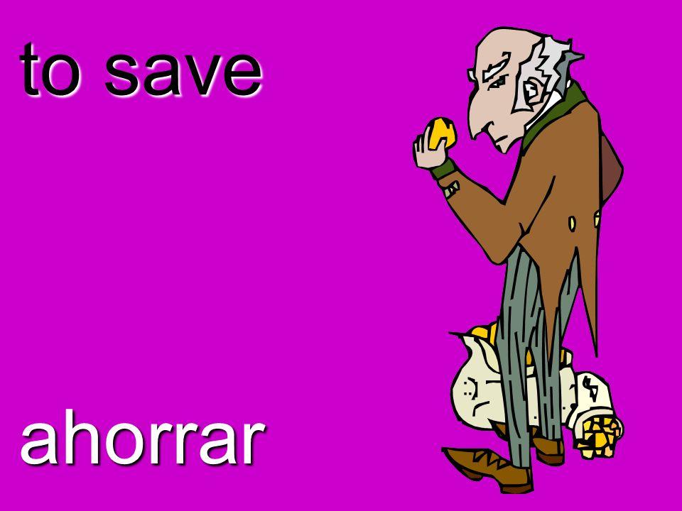 to save ahorrar
