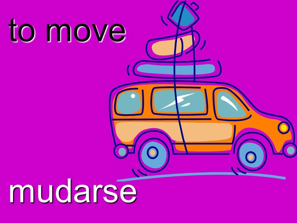 to move mudarse
