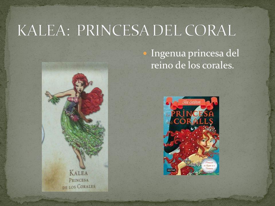 Ingenua princesa del reino de los corales.