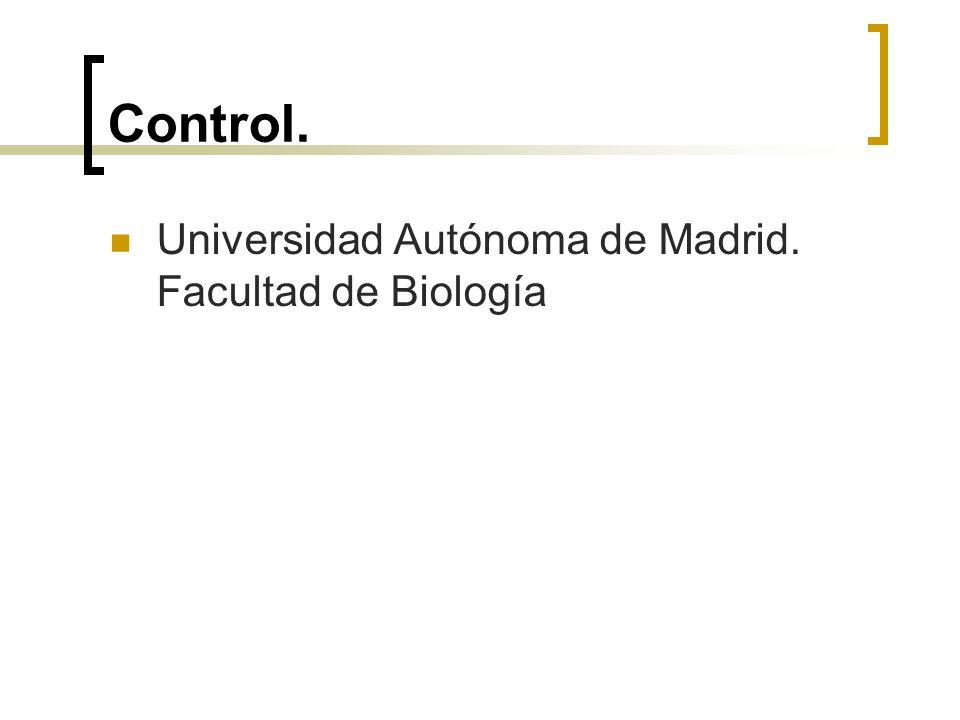 Control. Universidad Autónoma de Madrid. Facultad de Biología