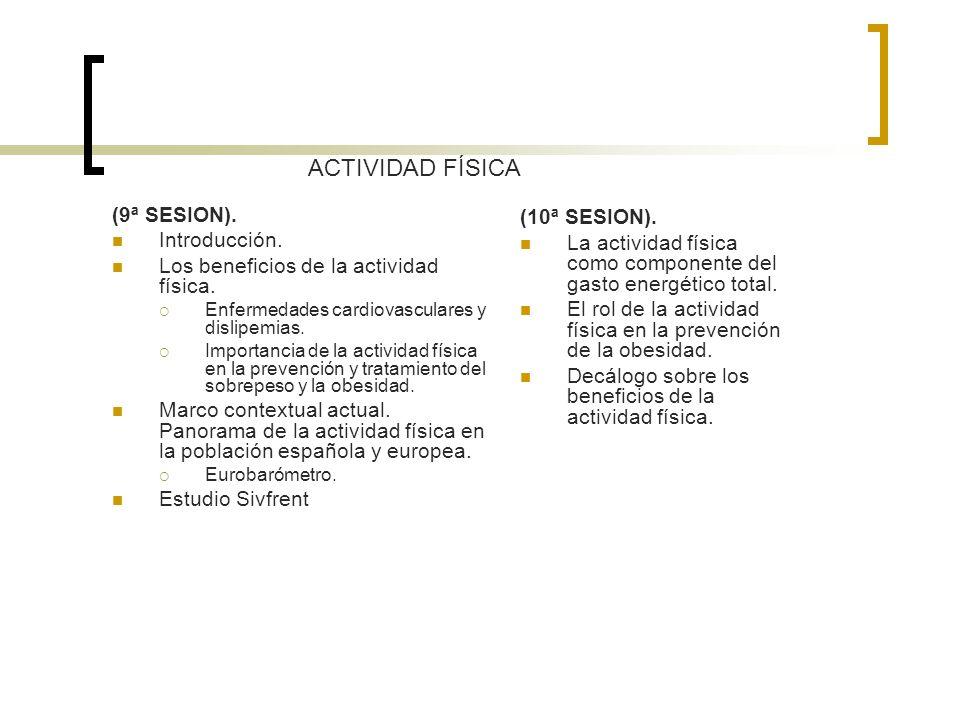(9ª SESION). Introducción. Los beneficios de la actividad física. Enfermedades cardiovasculares y dislipemias. Importancia de la actividad física en l