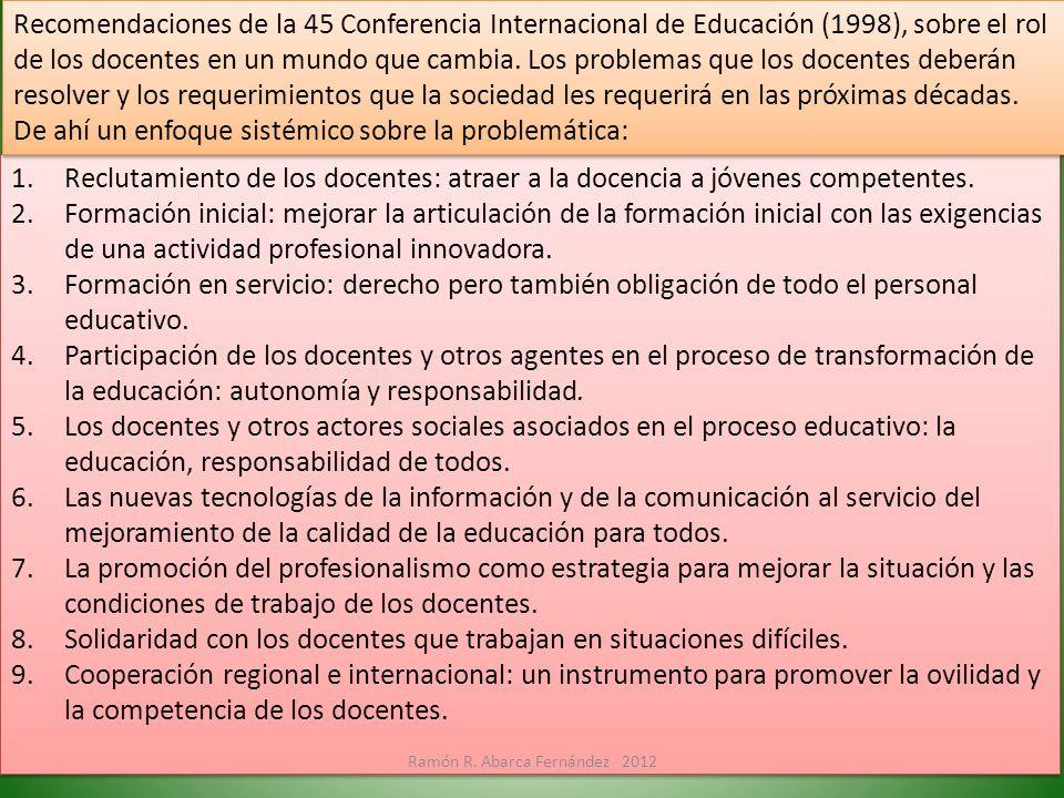 1.Reclutamiento de los docentes: atraer a la docencia a jóvenes competentes. 2.Formación inicial: mejorar la articulación de la formación inicial con