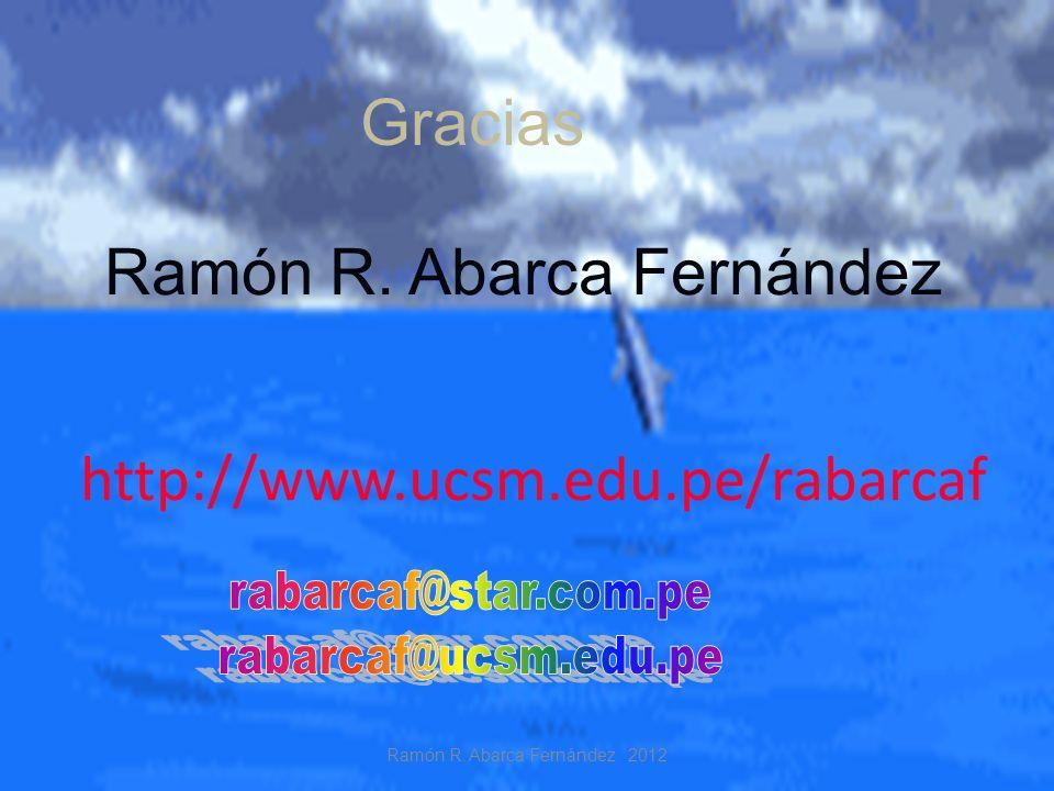 http://www.ucsm.edu.pe/rabarcaf Gracias Ramón R. Abarca Fernández