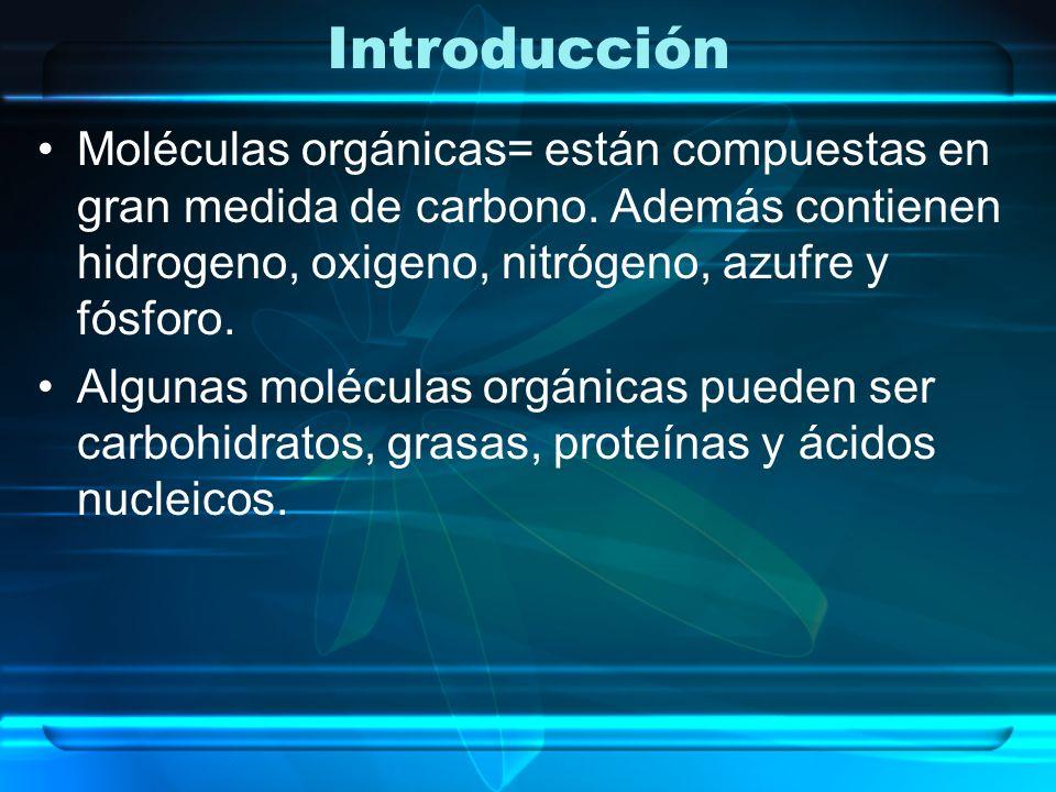 Introducción Moléculas orgánicas= están compuestas en gran medida de carbono. Además contienen hidrogeno, oxigeno, nitrógeno, azufre y fósforo. Alguna