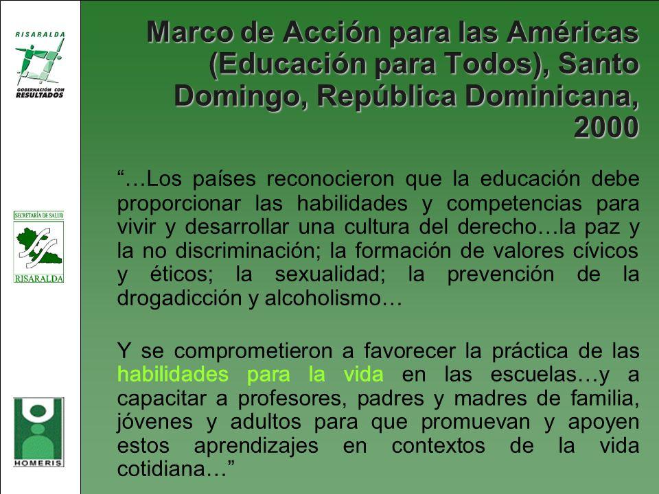 Marco de Acción para las Américas (Educación para Todos), Santo Domingo, República Dominicana, 2000 …Los países reconocieron que la educación debe pro
