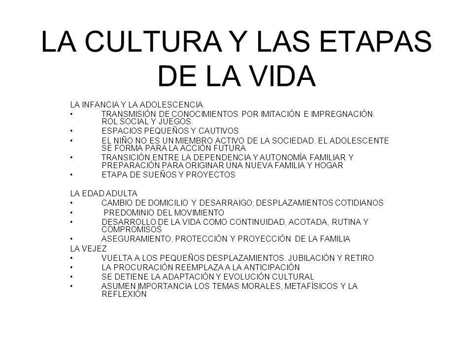 LA CULTURA Y LAS ETAPAS DE LA VIDA LA INFANCIA Y LA ADOLESCENCIA. TRANSMISIÓN DE CONOCIMIENTOS POR IMITACIÓN E IMPREGNACIÓN. ROL SOCIAL Y JUEGOS. ESPA