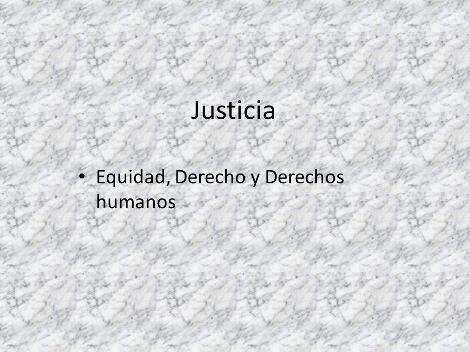 Justicia Equidad, Derecho y Derechos humanos