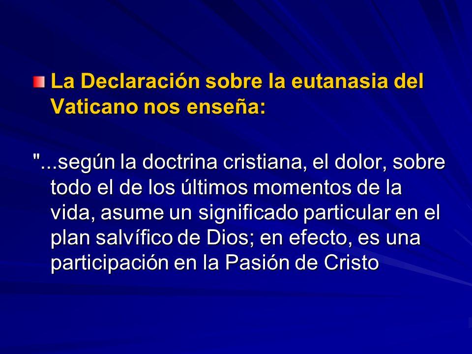 La Declaración sobre la eutanasia del Vaticano nos enseña: La Declaración sobre la eutanasia del Vaticano nos enseña: