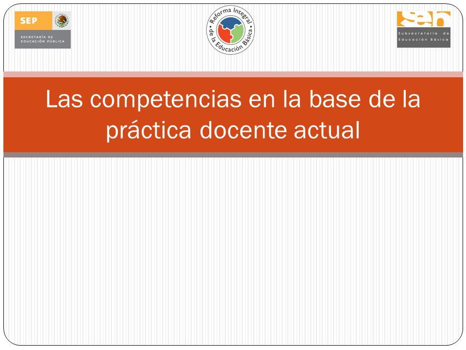 Las competencias en la base de la práctica docente actual