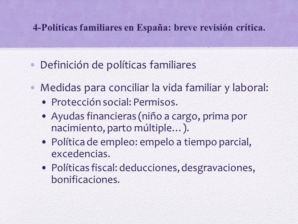 4-Políticas familiares en España: breve revisión crítica. Definición de políticas familiares Medidas para conciliar la vida familiar y laboral: Protec