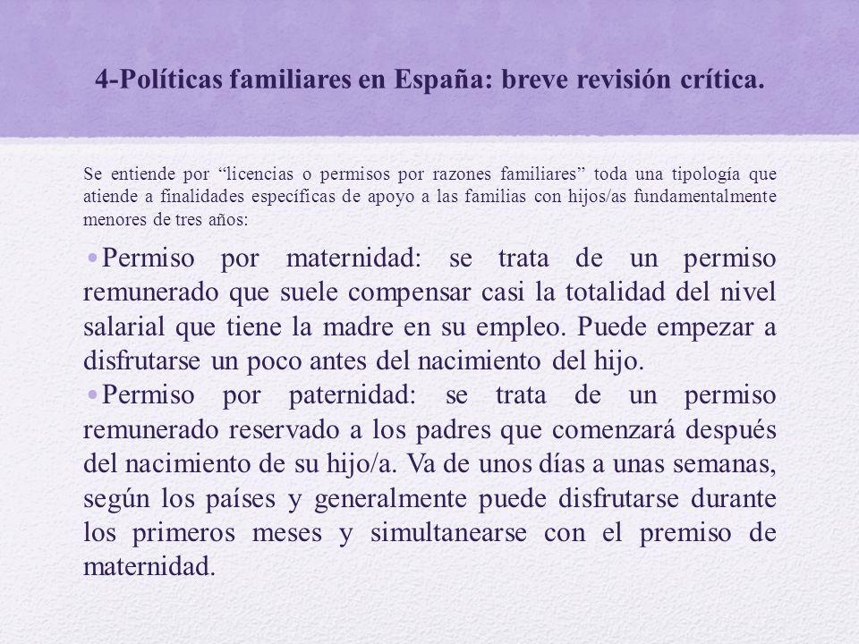 4-Políticas familiares en España: breve revisión crítica. Se entiende por licencias o permisos por razones familiares toda una tipología que atiende a