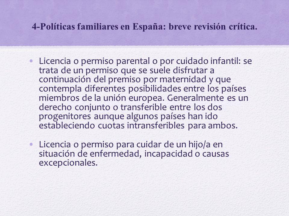 4-Políticas familiares en España: breve revisión crítica. Licencia o permiso parental o por cuidado infantil: se trata de un permiso que se suele disf