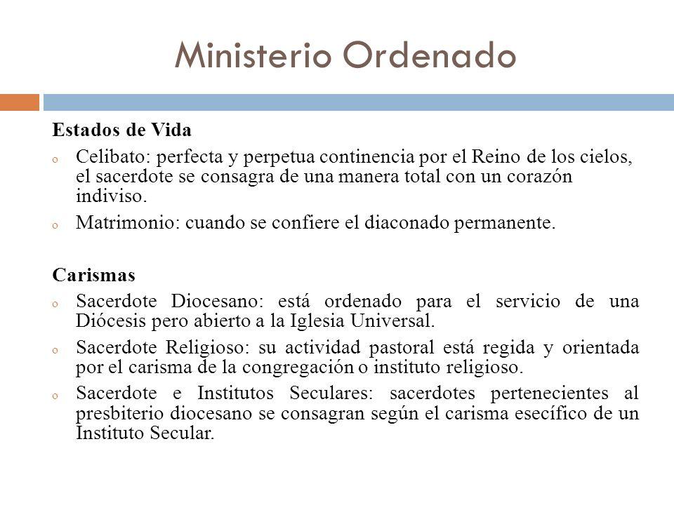 Ministerio Ordenado Estados de Vida o Celibato: perfecta y perpetua continencia por el Reino de los cielos, el sacerdote se consagra de una manera tot