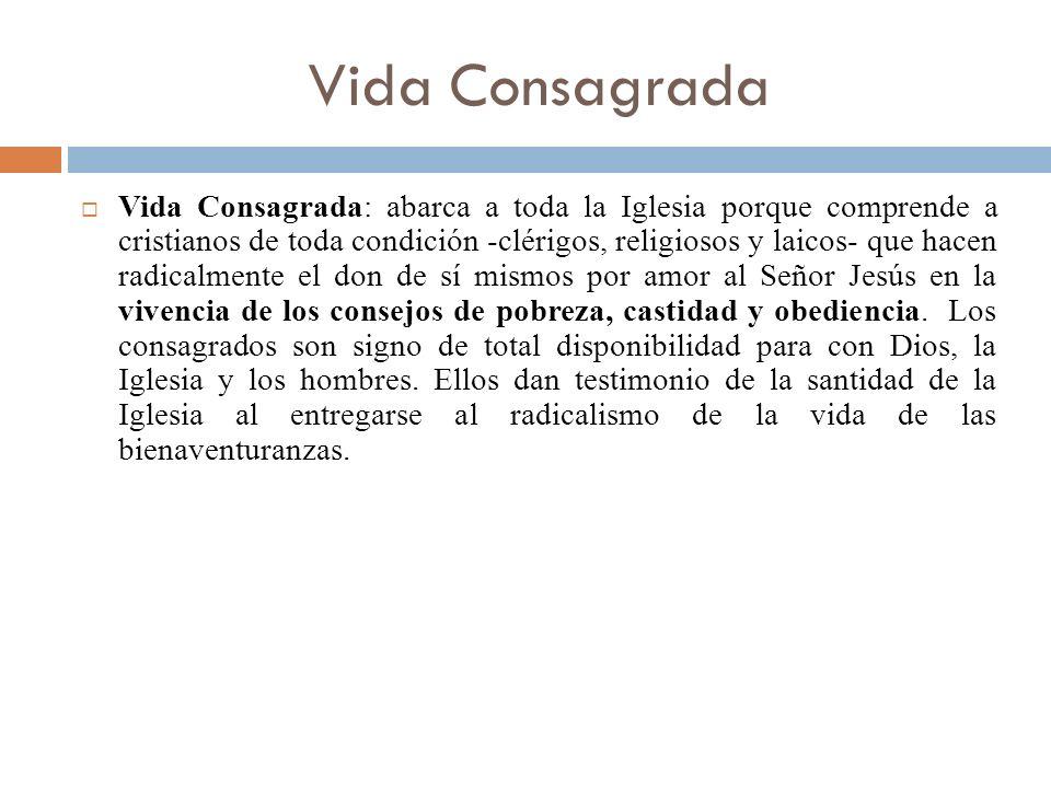 Vida Consagrada Vida Consagrada: abarca a toda la Iglesia porque comprende a cristianos de toda condición -clérigos, religiosos y laicos- que hacen ra