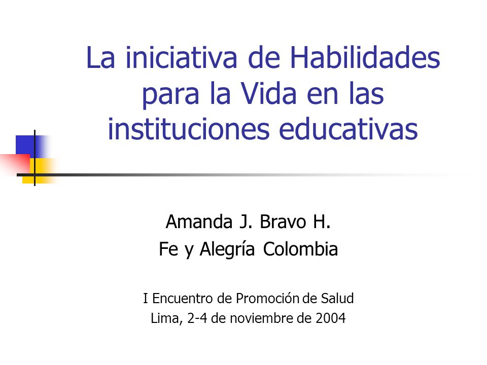 La iniciativa de Habilidades para la Vida en las instituciones educativas Amanda J.