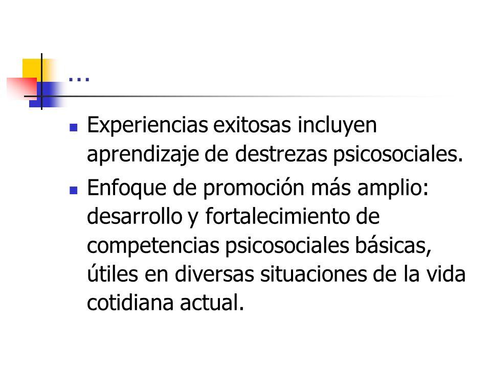 … Experiencias exitosas incluyen aprendizaje de destrezas psicosociales.