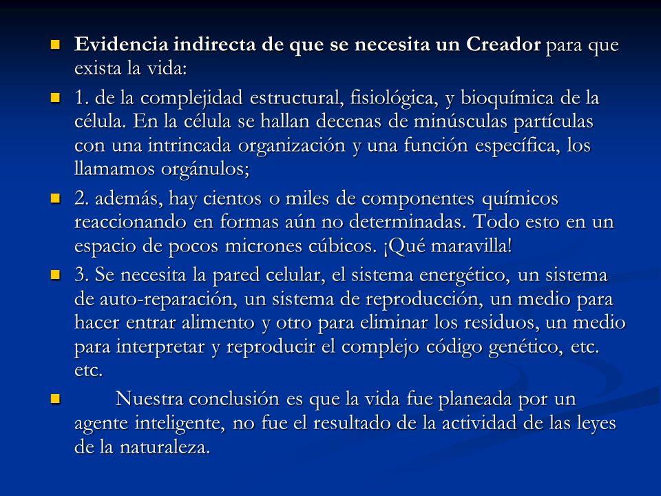 Evidencia indirecta de que se necesita un Creador para que exista la vida: Evidencia indirecta de que se necesita un Creador para que exista la vida: