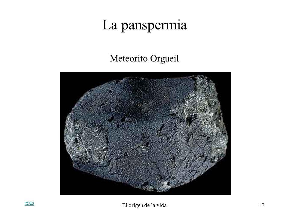 eras El origen de la vida17 La panspermia Meteorito Orgueil