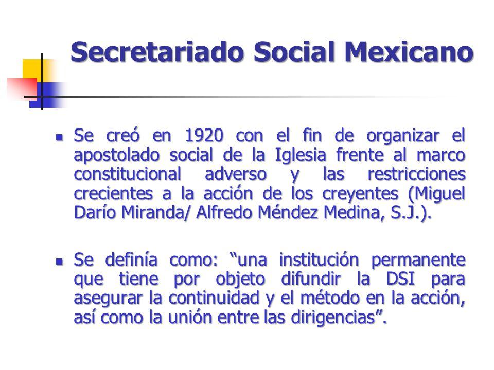 Secretariado Social Mexicano Se creó en 1920 con el fin de organizar el apostolado social de la Iglesia frente al marco constitucional adverso y las restricciones crecientes a la acción de los creyentes (Miguel Darío Miranda/ Alfredo Méndez Medina, S.J.).