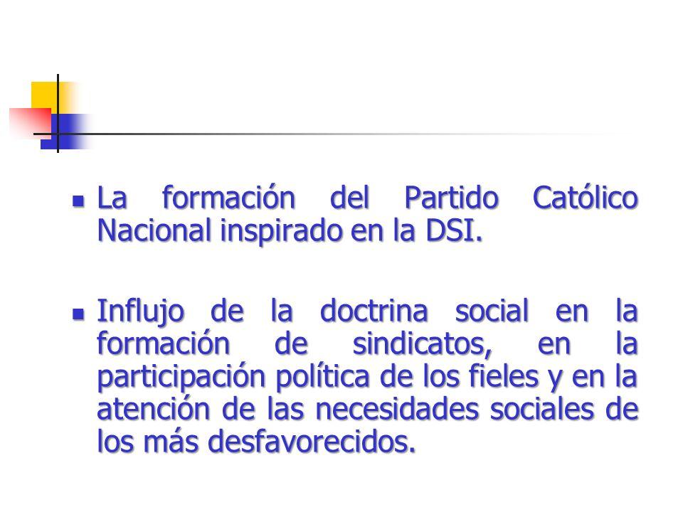 La formación del Partido Católico Nacional inspirado en la DSI. La formación del Partido Católico Nacional inspirado en la DSI. Influjo de la doctrina