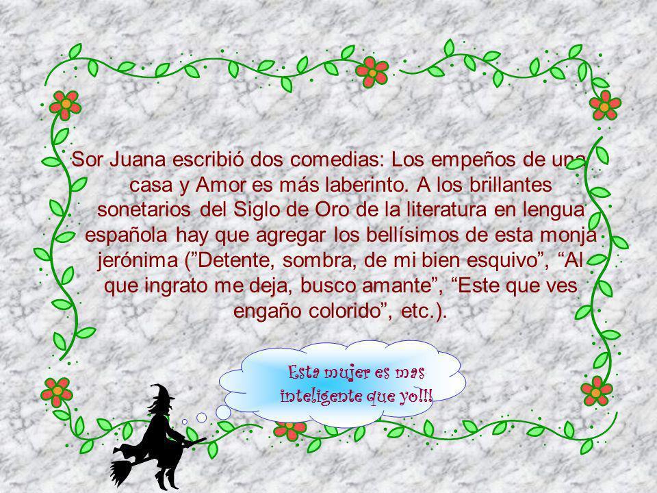 Su biografía... Juana de Asbaje y Ramírez de Cantillana, nace a finales de 1651 en la alquería de San Miguel de Nepantla, cercana a Amecameca, La monj