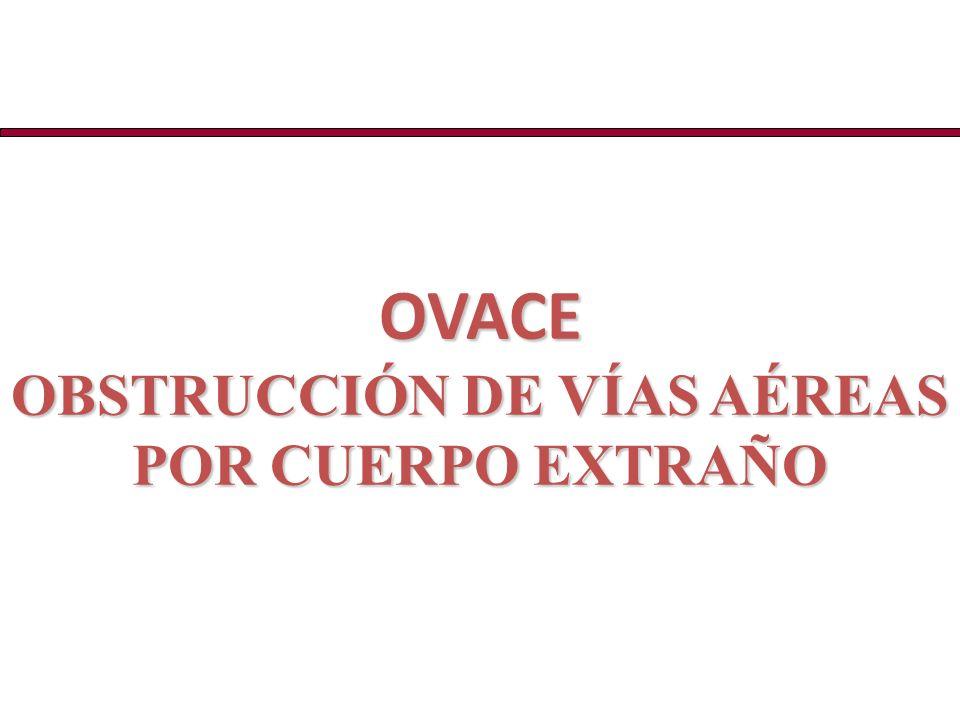 OVACE OBSTRUCCIÓN DE VÍAS AÉREAS POR CUERPO EXTRAÑO
