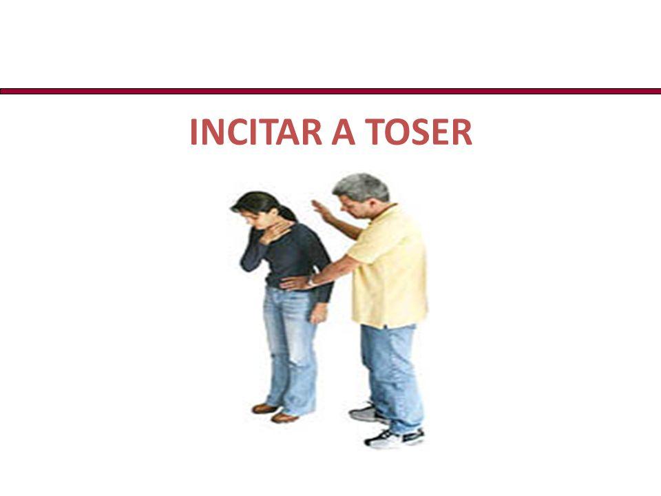 INCITAR A TOSER