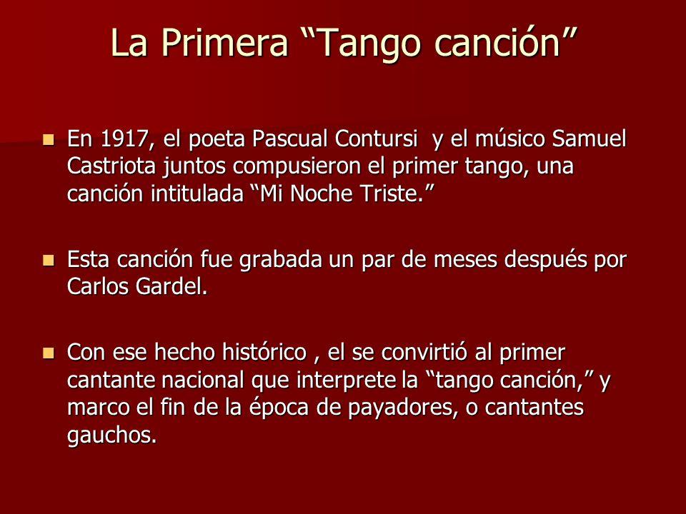 La Primera Tango canción En 1917, el poeta Pascual Contursi y el músico Samuel Castriota juntos compusieron el primer tango, una canción intitulada Mi