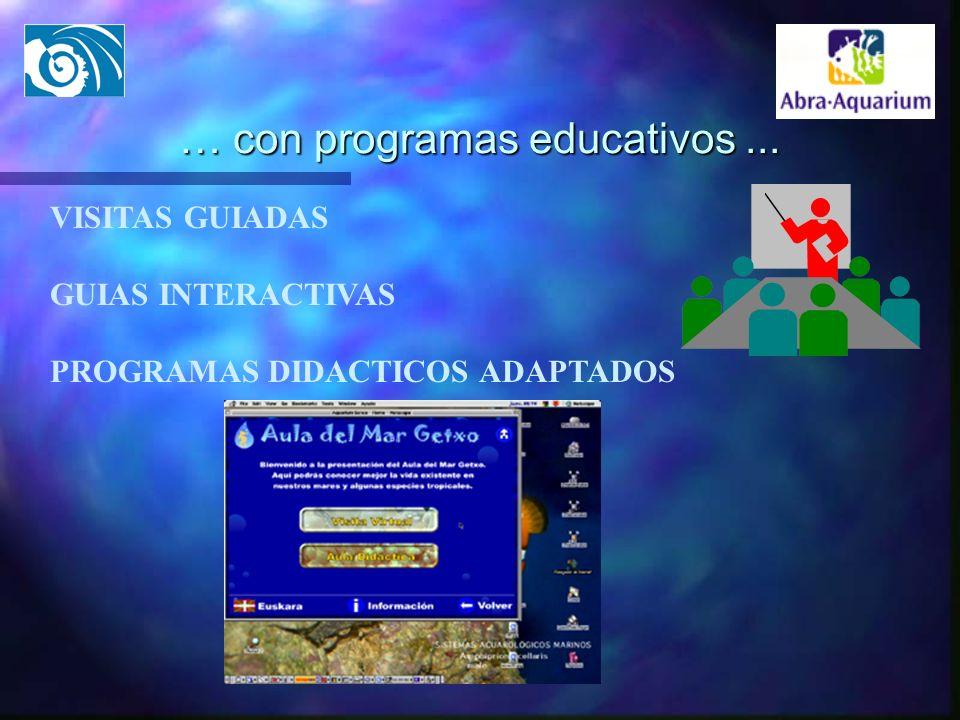 … con programas educativos... VISITAS GUIADAS GUIAS INTERACTIVAS PROGRAMAS DIDACTICOS ADAPTADOS