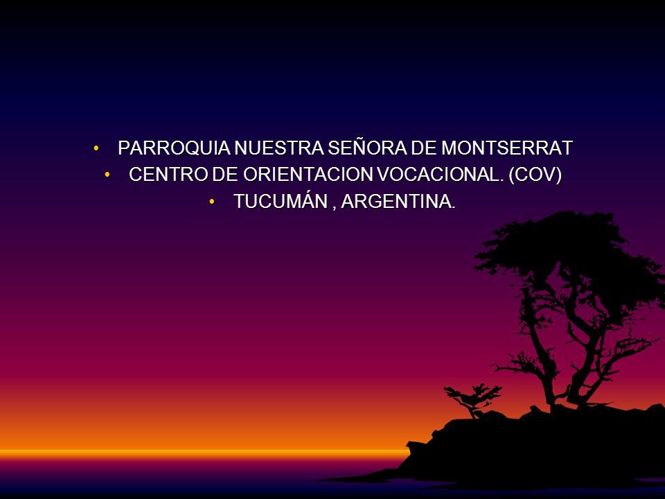 PARROQUIA NUESTRA SEÑORA DE MONTSERRATPARROQUIA NUESTRA SEÑORA DE MONTSERRAT CENTRO DE ORIENTACION VOCACIONAL. (COV)CENTRO DE ORIENTACION VOCACIONAL.