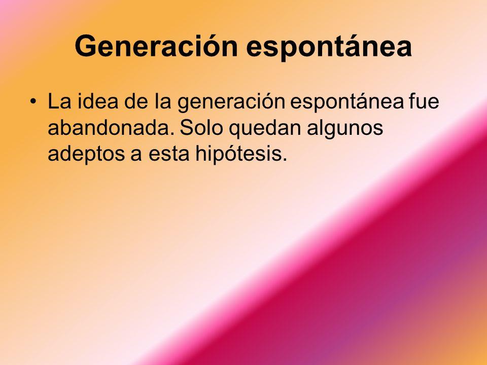 La idea de la generación espontánea fue abandonada.
