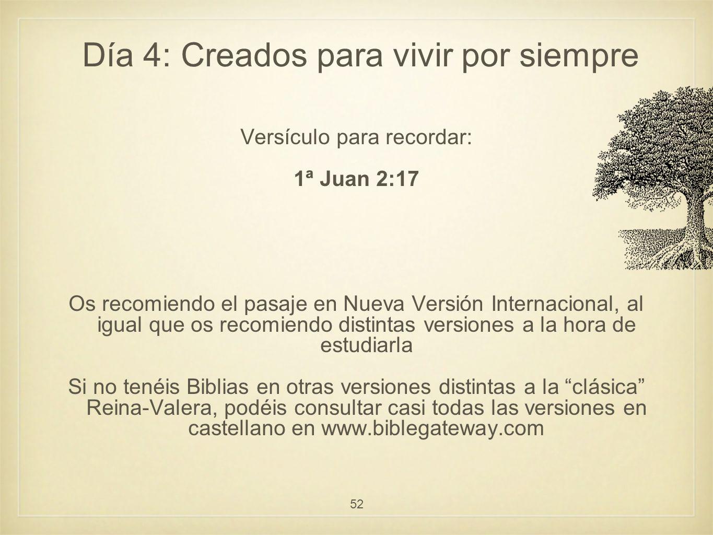 Versículo para recordar: 1ª Juan 2:17 Os recomiendo el pasaje en Nueva Versión Internacional, al igual que os recomiendo distintas versiones a la hora