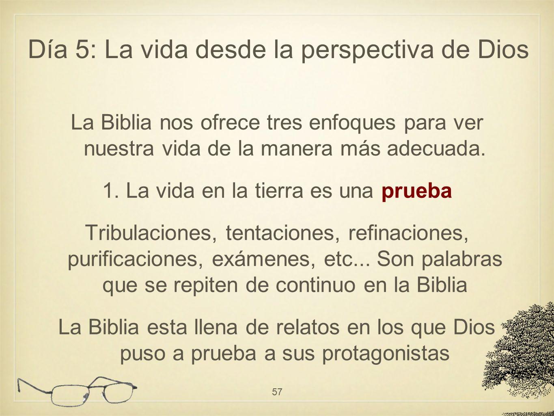 La Biblia nos ofrece tres enfoques para ver nuestra vida de la manera más adecuada. 1. La vida en la tierra es una prueba Tribulaciones, tentaciones,