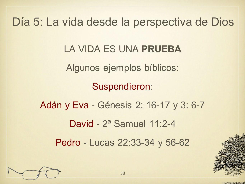 LA VIDA ES UNA PRUEBA Algunos ejemplos bíblicos: Suspendieron: Adán y Eva - Génesis 2: 16-17 y 3: 6-7 David - 2ª Samuel 11:2-4 Pedro - Lucas 22:33-34