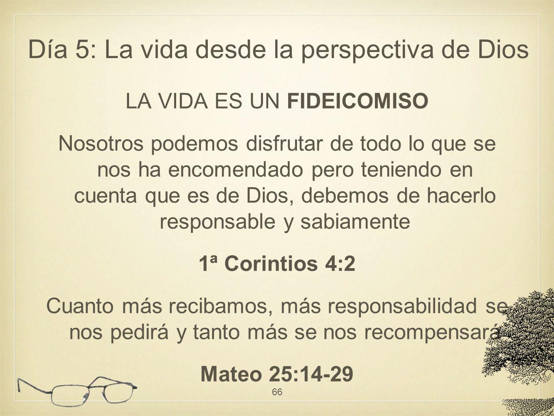 LA VIDA ES UN FIDEICOMISO Nosotros podemos disfrutar de todo lo que se nos ha encomendado pero teniendo en cuenta que es de Dios, debemos de hacerlo r